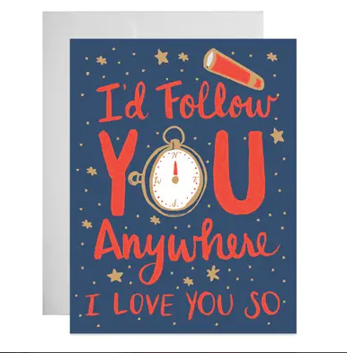 Follow You Anywhere Greeting Card