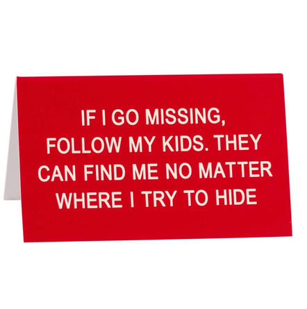 If I Go Missing, Follow My Children Desk Sign