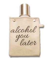 Alcohol You Later 4 Oz Flask