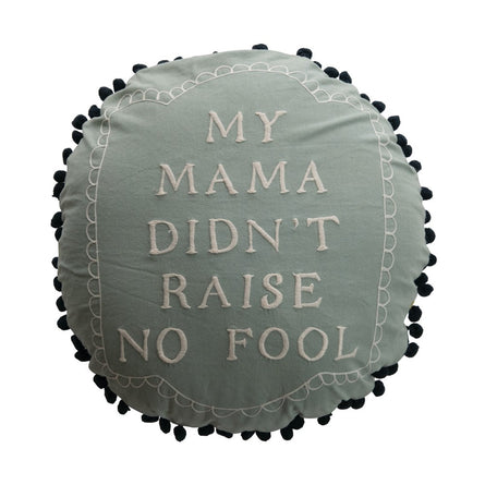 Vintage Style Mama Didn't Raise No Fool Pillow