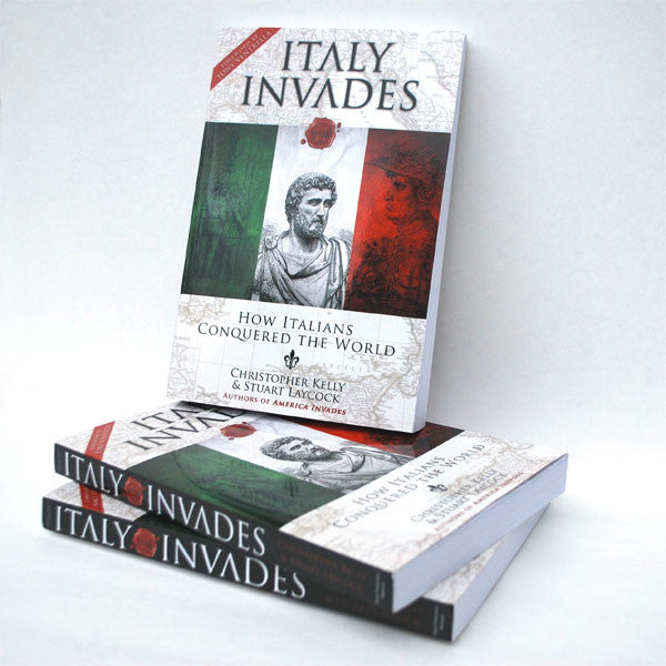 Italy Invades: How Italians Conquered the World - Paperback Book
