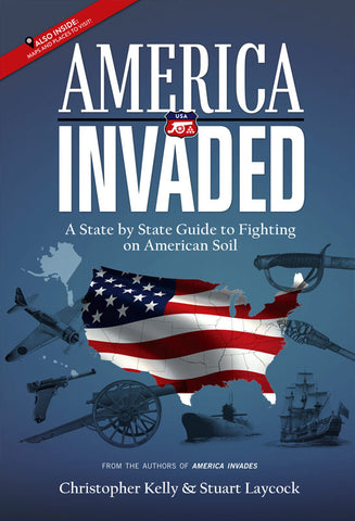PRE-ORDER America Invaded: A State by State Guide to Fighting on American Soil