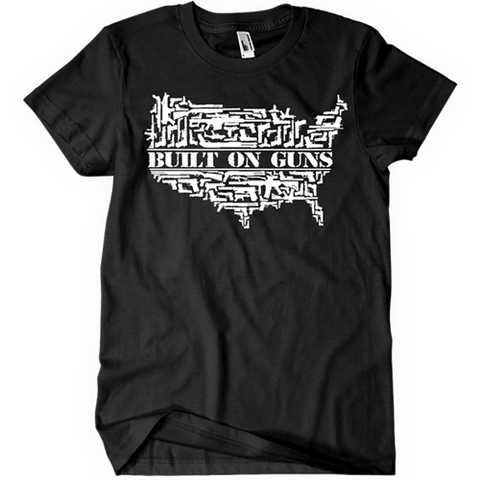 Built on Guns T-Shirt