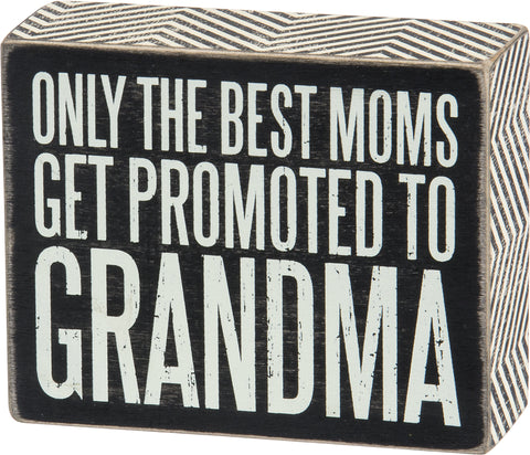 Box Sign Best Moms Promoted to Grandma #864