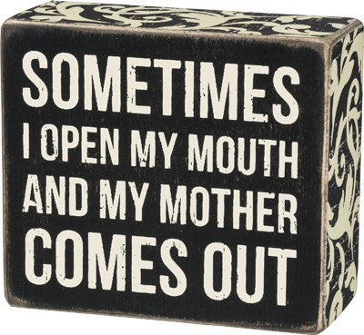 "Box Sign ""My Mother Comes Out"" #820"