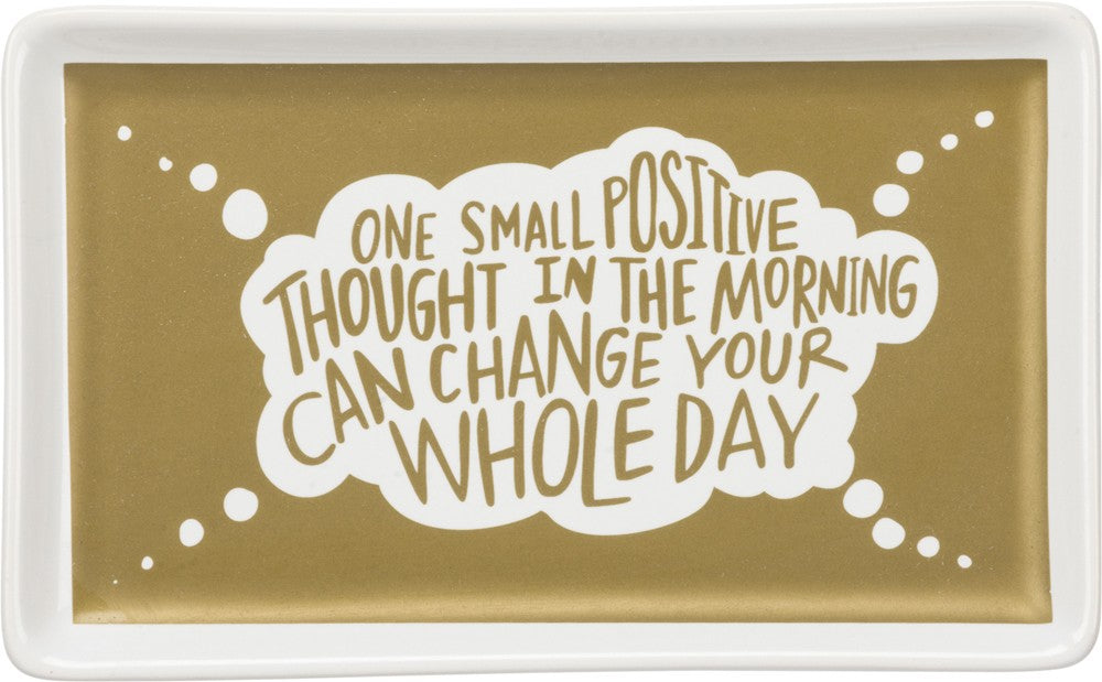 "Trinket Jewelry Tray ""One Small Positive Thought in the Morning Can Change Your Whole Day"" #946"