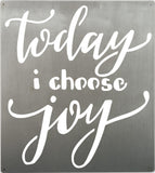 "Metal Sign ""Today I Choose Joy""  #919"