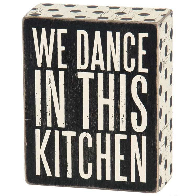 "Box Sign ""We Dance in this Kitchen!"" #1293"