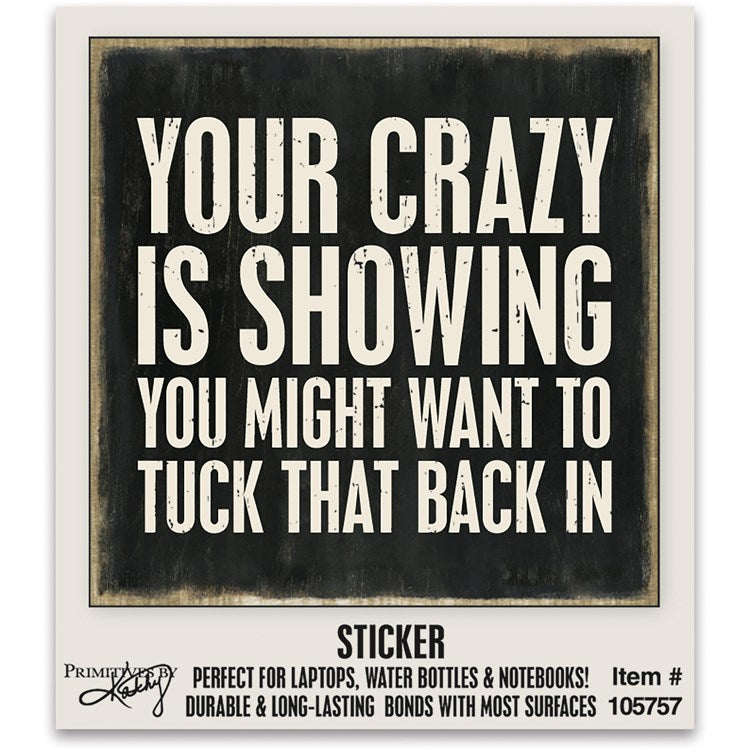 "Sticker ""Your Crazy is Showing!"" #1268"