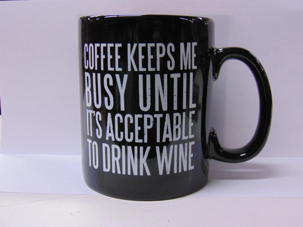 Mug Coffee Keeps Me Busy Until it's Acceptable to Drink Wine #861