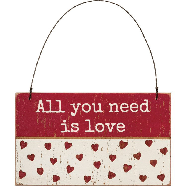 Hanging Sign All You Need Is Love #1279