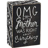 "Box Sign ""OMG My Mother was right about everything"" Home Wall Decor Mom Gift #887"