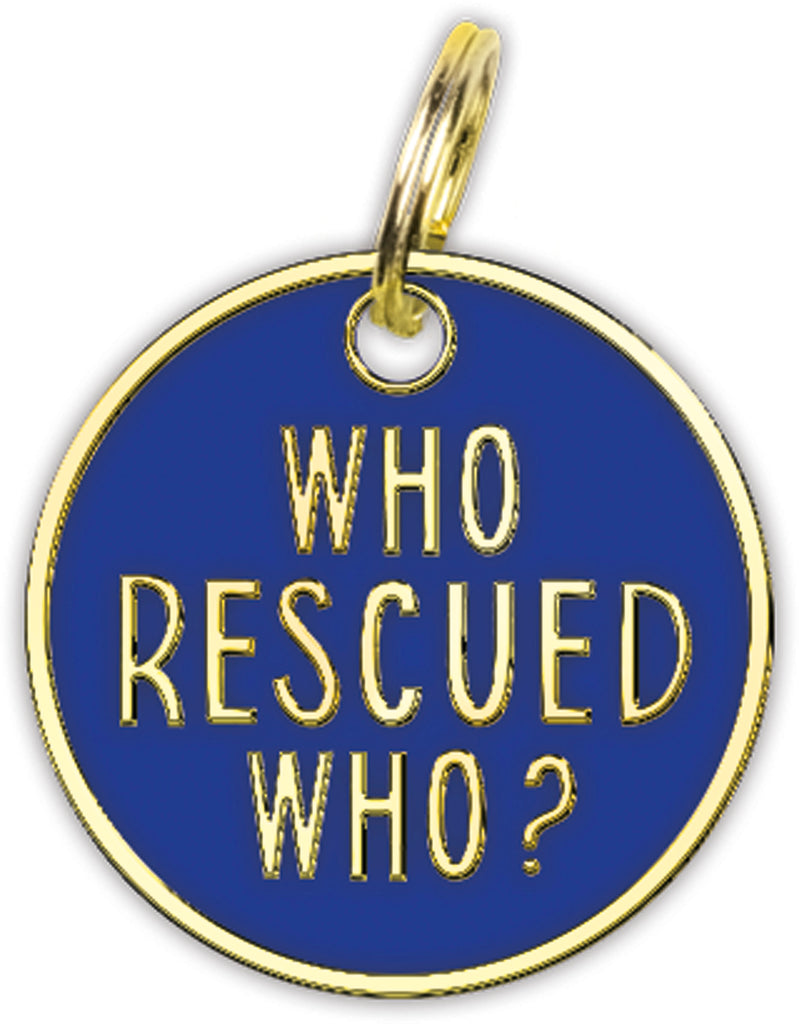 Pet Collar Charm Who Rescued Who #1220