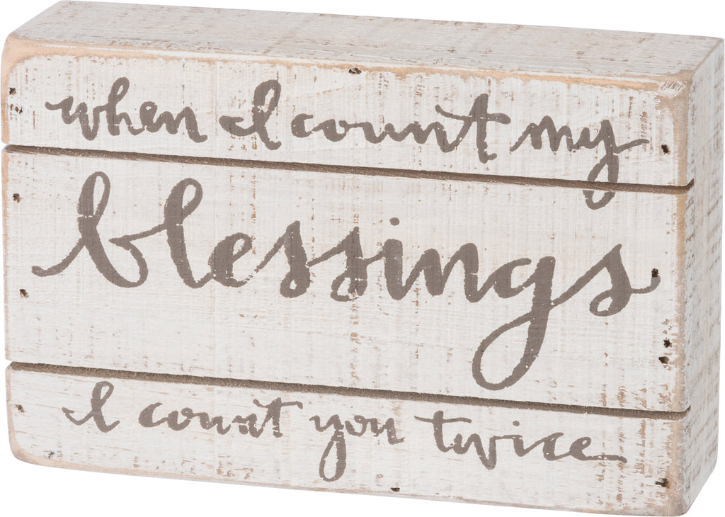 "Slat Wood Sign ""When I Count my Blessings, I Count You Twice!"" #1402"