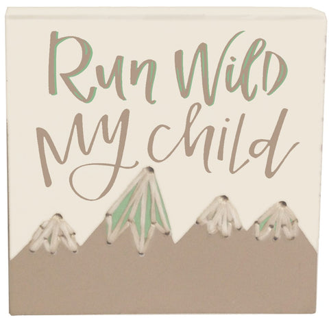 "Wooden Sign ""Run Wild my Child"" Son Daughter Child's Room Decor #1205"