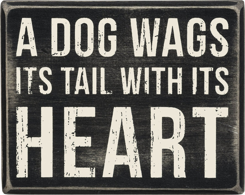 Box Sign A Dog Wags its Tail With its Heart  #844