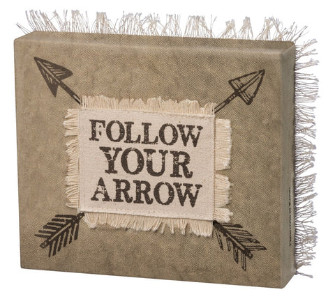"Box Sign ""Follow Your Arrow"" #985"