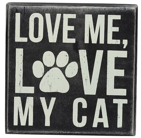 "Box Sign ""Love me Love my Cat!"" for Cat Lovers! #932"