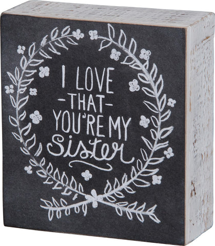 "Box Sign 'I Love That You're my Sister"" Wall Decor Gift Sorority #996"