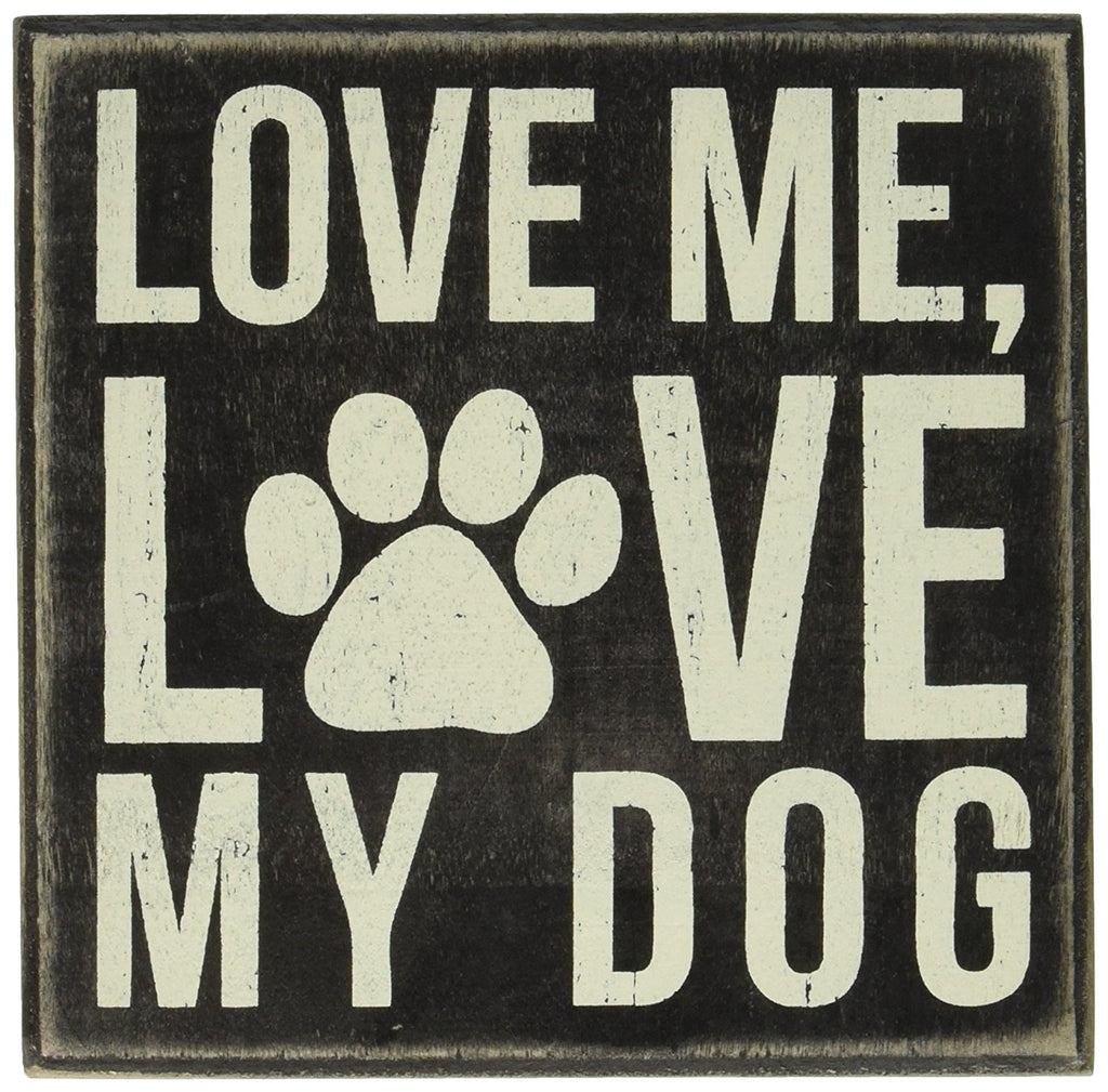 "Box Sign ""Love me Love my Dog!"" for Dog Lovers! #931"