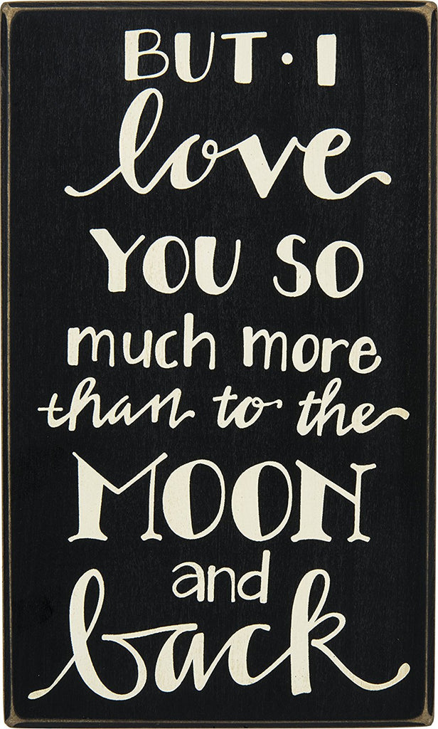 "Box Sign ""Love You More Than to Moon and Back!"" #930"