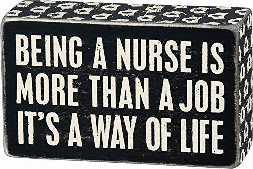 "Box Sign ""Nursing is a Way of Life"" for your Favorite Nurse! #929"