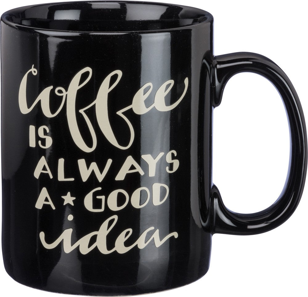 "Coffee Cup Mug Large 20 0z ""Coffee is Always a Good Idea!"" #1032"