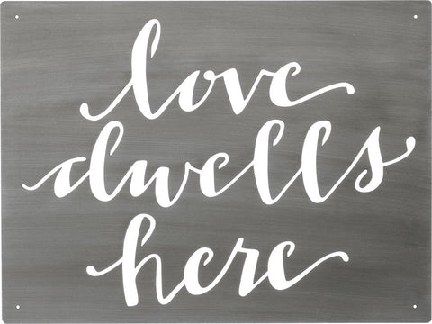 "Metal Sign ""Love Dwells Here"" #915"