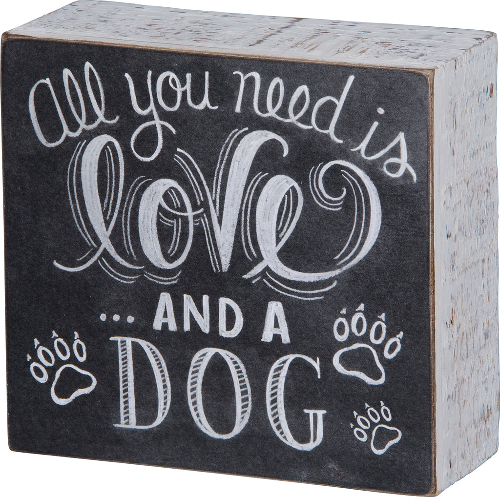 Box Sign All You Need is Love and a Dog #1001