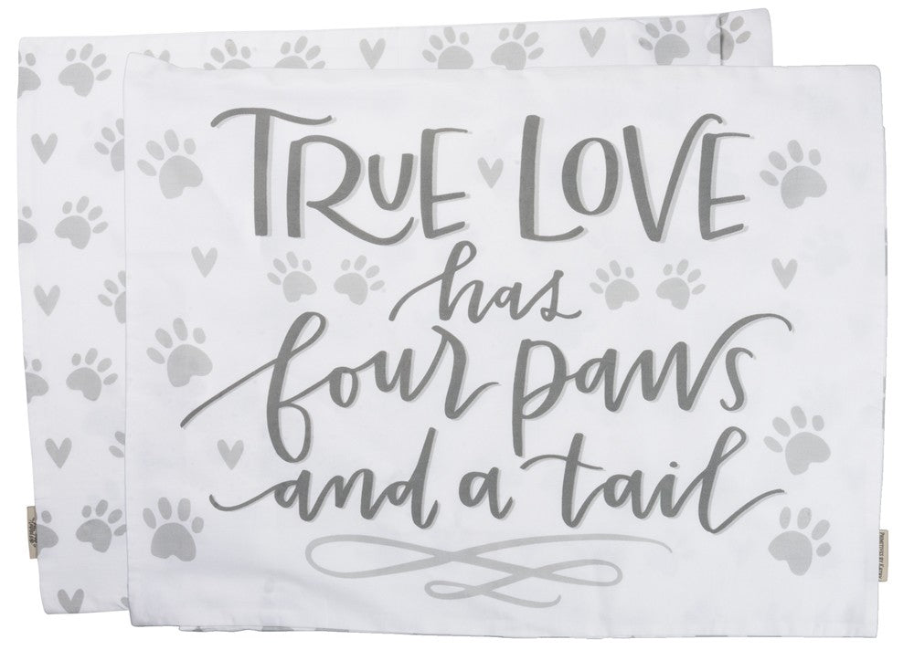 "Pillow Case Cover ""True Love Has Four Paws"" Dog & Cat Lovers Gift #PC-102"