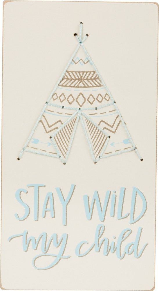 "Stitched Block Sign ""Stay Wild my Child"" #1047"