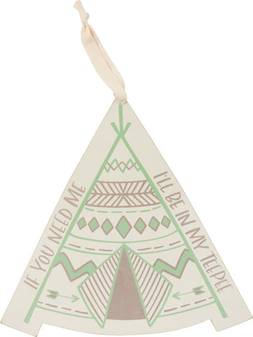 "Wooden Sign ""I'll Be in my Teepee"" for Nursery Decor #1202"