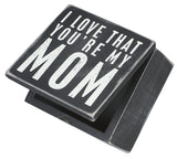 Trinket Jewelry Box I Love That You're my Mom #772