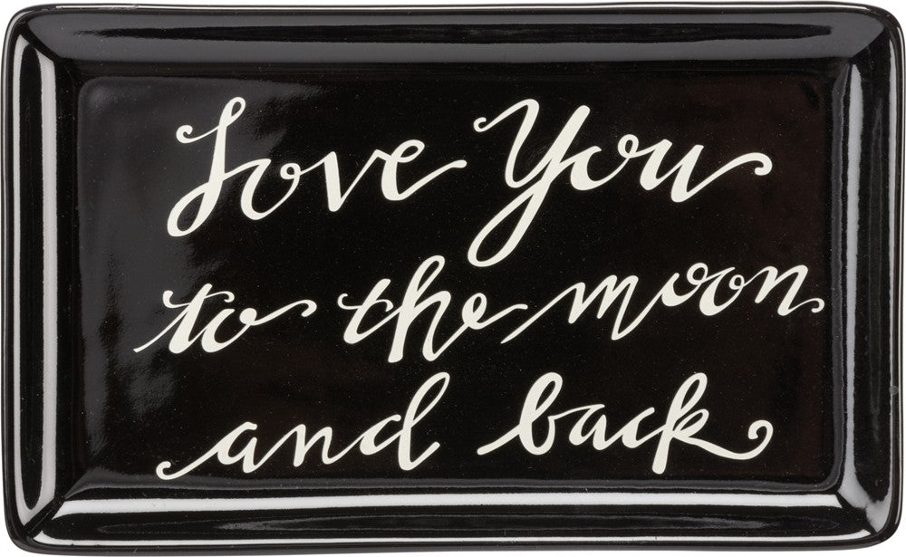 "Trinket Jewelry Tray ""Love you to the Moon and Back"" #1029"
