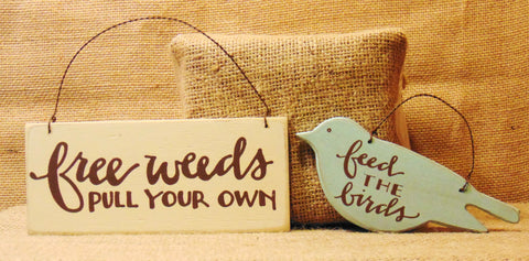 Garden Signs Free Weeds! Feed the Birds! Set of 2  #872
