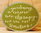 Garden Sign Gardening is Cheaper Than Therapy #869