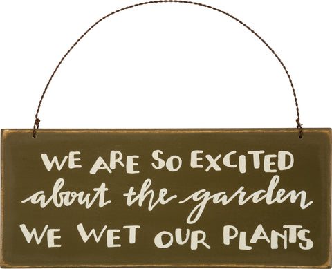 Garden Sign We Wet Our Plants #855