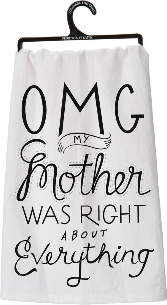 "Tea Towel ""OMG My Mother Was Right About Everything"" Funny Dish Cloth"