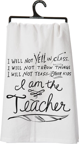 "Tea Towel ""I am the Teacher"""