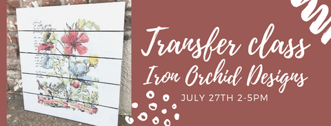 Iron Orchid Designs- Paintable Transfer Class 7/27/19