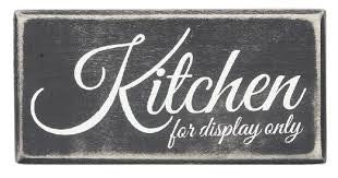 "Box Sign ""Kitchen for Display Only"" #825"