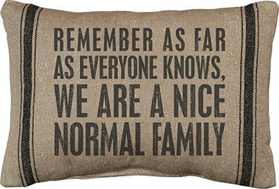 "Throw Pillow ""Nice Normal Family"" Humorous Neutral Accent Pillow #P-103"