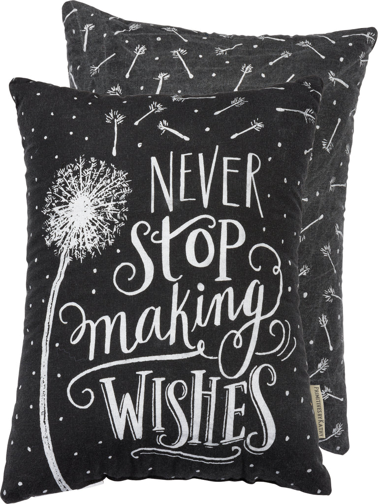 "Pillow ""Never Stop Making Wishes"""