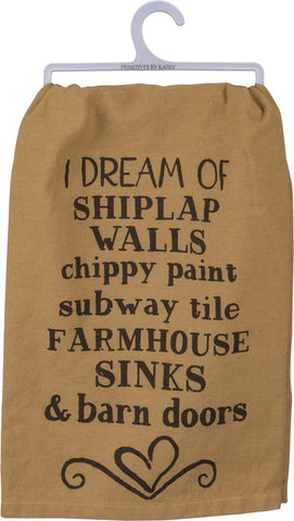 "Tea Towel ""I Dream of Shiplap Walls"""