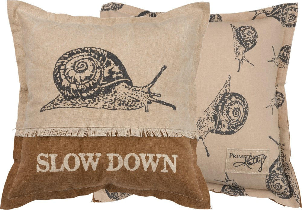 "Pillow ""Slow Down"" with Snail Graphic  #P-104"