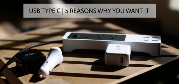 USB TYPE C | 5 REASONS WHY YOU WANT IT |