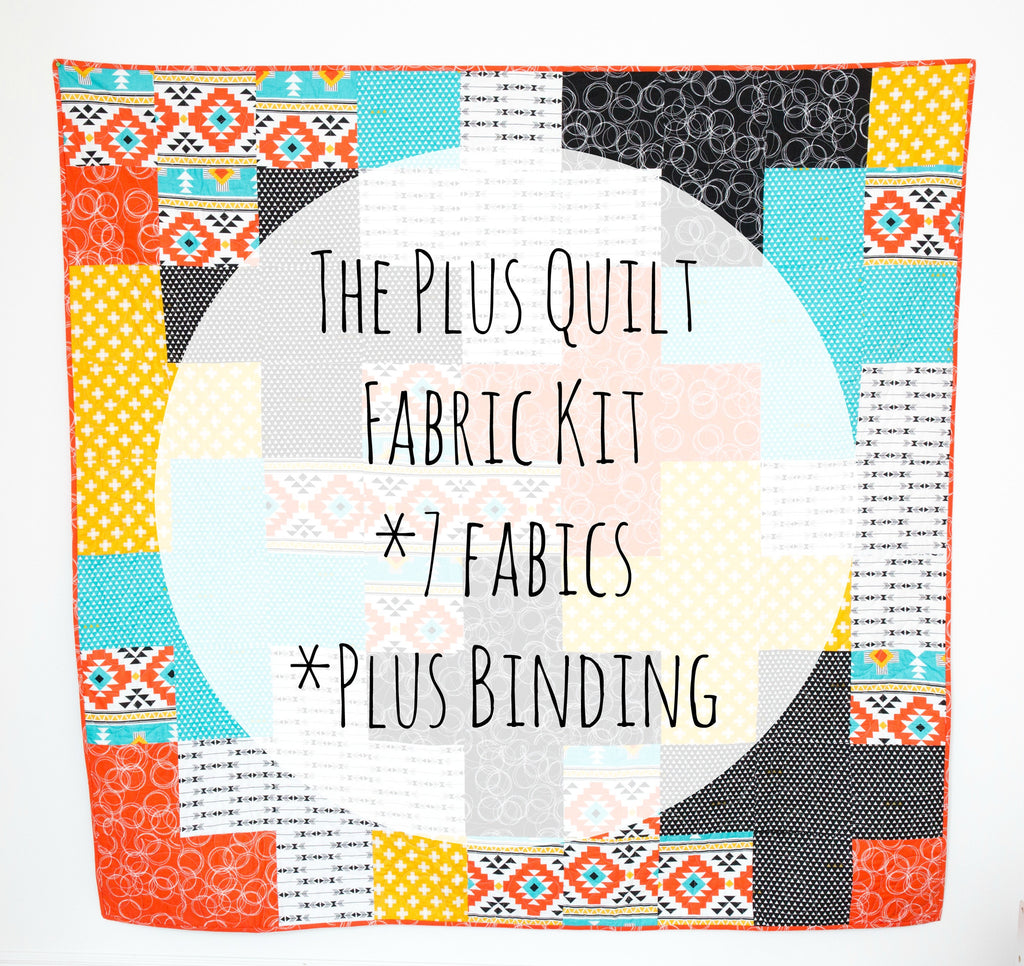 KIT (Quilt):  The Plus Quilt Fabric Kit