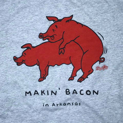 Makin' Bacon - Gray