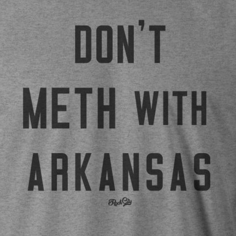 Don't Meth with Arkansas