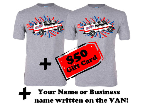 "2 ""I Supported the Cause"" Van T shirts + $50 Gift Card + Name on the Van"